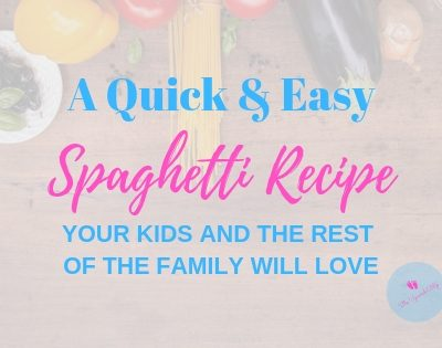 A Quick and Easy Spaghetti Recipe Your Kids (And the Rest of the Family) Will Absolutely Love