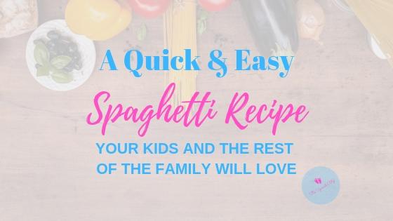 Quick and Easy Spaghetti Recipe for the Family | The Upward Blip
