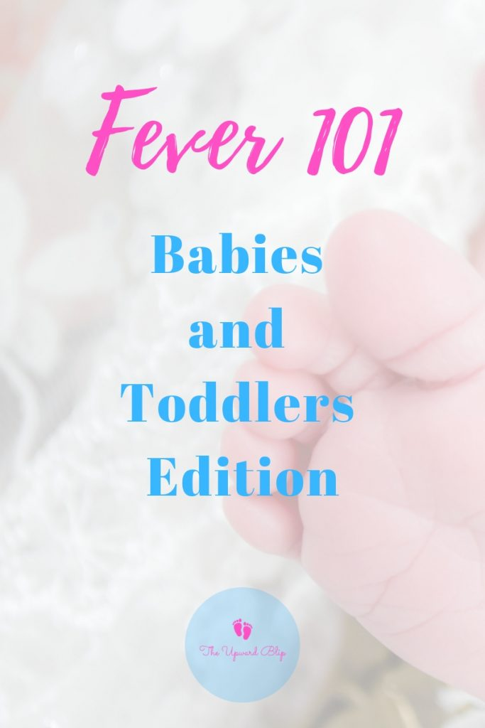 Fever in Babies and Toddlers | The Upward Blip