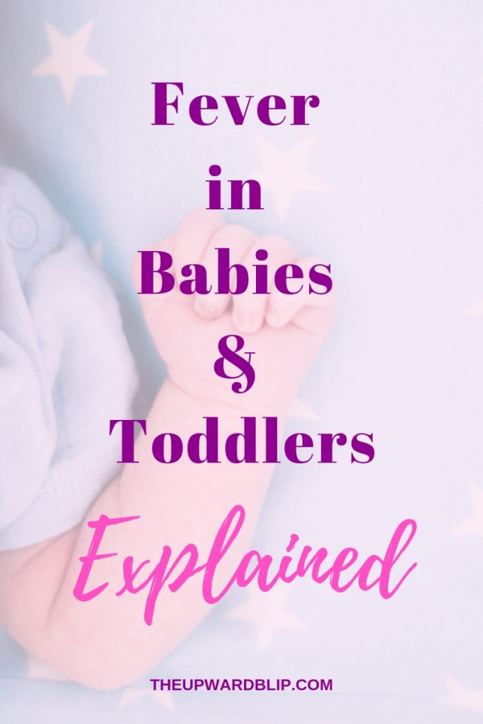 Fever in Babies and Toddlers Explained | The Upward Blip
