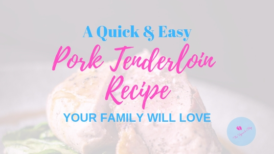 Easy Pork Tenderloin Recipe