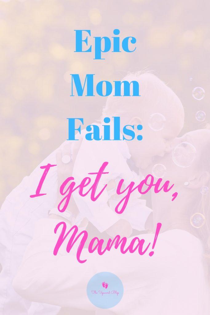 Epic Mom Fails | The Upward Blip