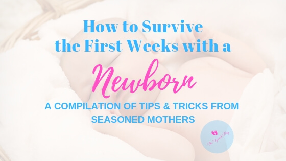 First Weeks with a Newborn Survival Guide | The Upward Blip