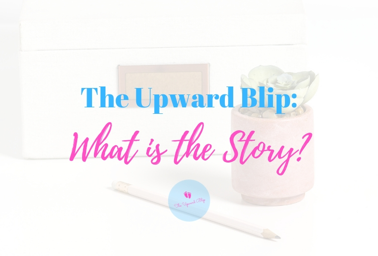 The Upward Blip Story