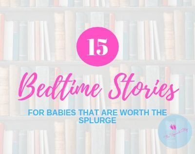 Bedtime Stories for Babies [15 that are Worth the Splurge]