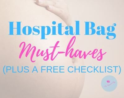 Hospital Bag Must-Haves [Plus The Practical Checklist]