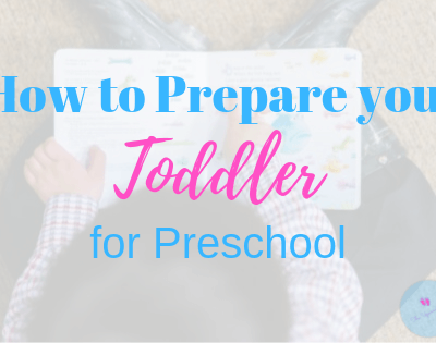 Starting Preschool [How to Prepare your Toddler]