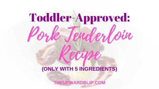 toddler-approved pork tenderloin recipe that is quick and easy