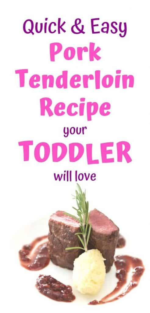 toddler-approved pork tenderloin recipe | quick and easy pork tenderloin