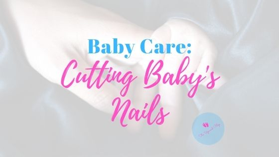 blog banner for how to cut baby nails