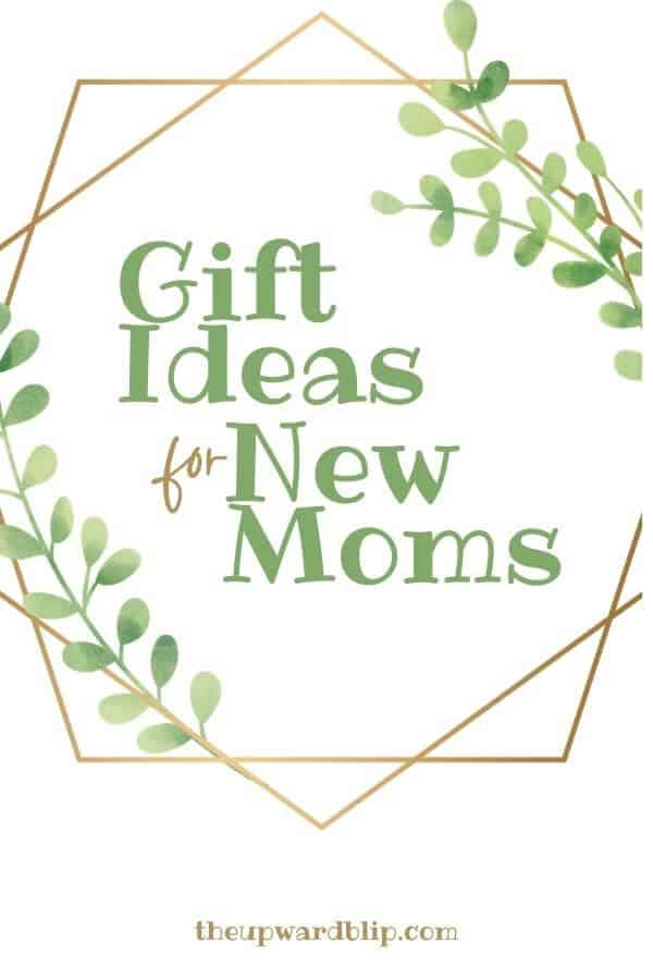 pin image for the best gift ideas for new moms