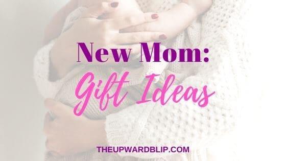gift ideas for new moms blog banner