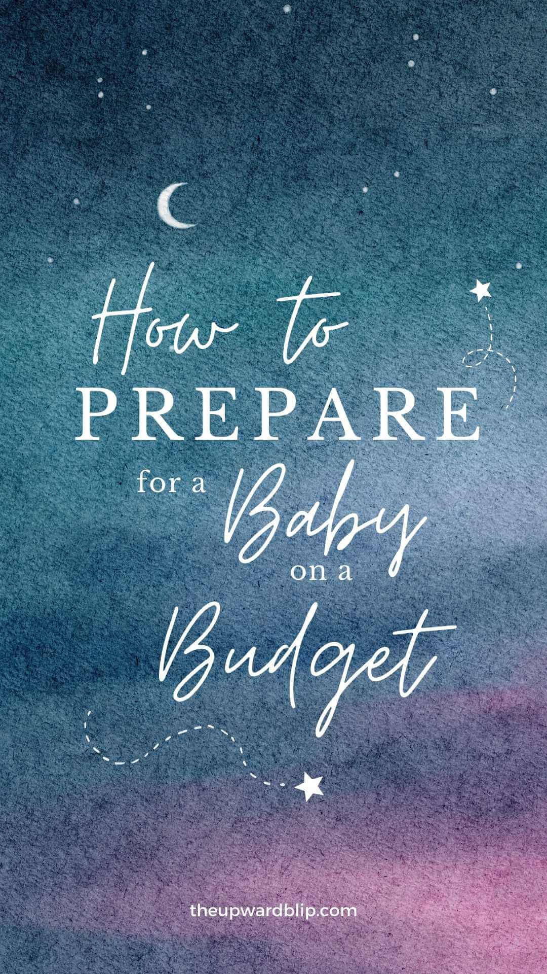 pin for how to prepare for a baby on a budget